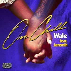 Wale - On Chill ft Jeremih